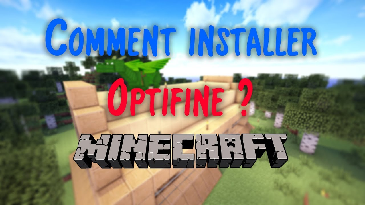 Comment installer le mod Optifine pour Minecraft